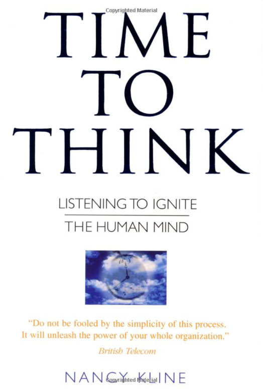 Time to Think - Nancy Kline
